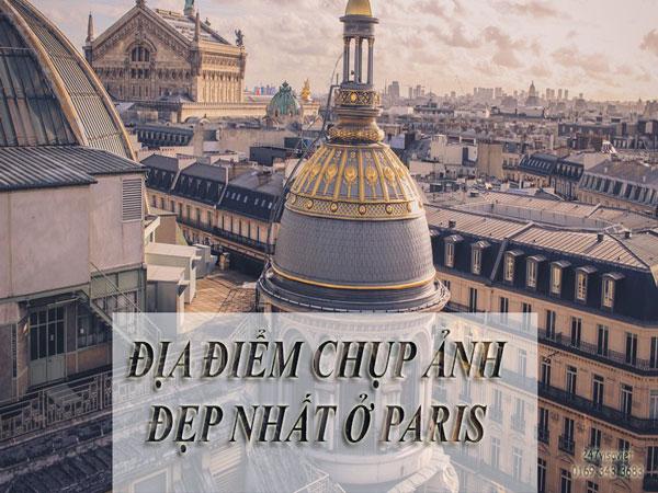 ĐỊA ĐIỂM CHỤP ẢNH ĐẸP NHẤT PARIS
