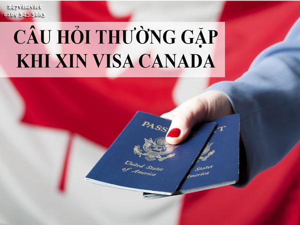 NHỮNG CÂU HỎI THƯỜNG GẶP KHI XIN VISA CANADA