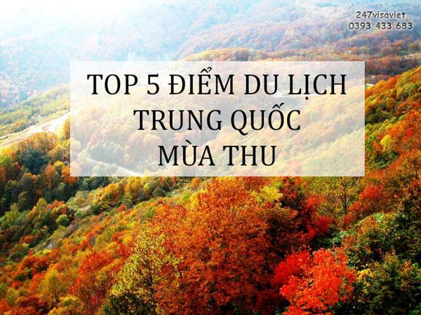 TOP 5 ĐIỂM DU LỊCH TRUNG QUỐC VÀO MÙA THU